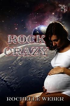 Rock Crazy by [Weber, Rochelle]