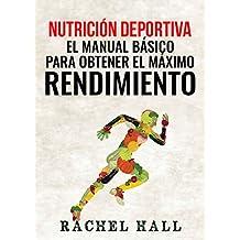 Nutrición Deportiva: El Manual Básico Para Obtener El Máximo Rendimiento (Sports Nutrition) (Spanish Edition)