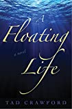 Image of A Floating Life: A Novel