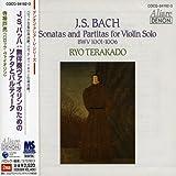 Bach J.S: Sonatas & Partitas Bwv 1001-1006 by Ryo Terakado (2006-07-19)