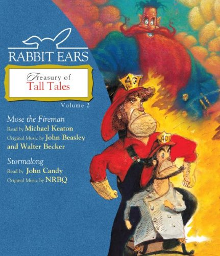 Rabbit Ears Treasury of Tall Tales: Volume Two: Mose the Fireman, Stormalong by Listening Library (Audio)