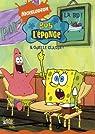 Bob l'éponge la BD, Tome 5 : Quelle classe ! par Nickelodeon productions
