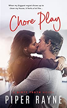 Chore Play (Dirty Truth Book 3) by [Rayne, Piper]