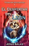 EL DESPERTAR DEL LEÓN (Tierra de Unicornios nº 2) (Spanish Edition)
