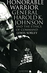 Honorable Warrior: General Harold K. Johnson and the Ethics of Command (Modern War Studies (Paperback))
