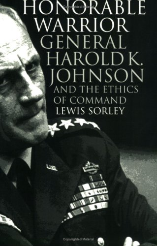 honorable-warrior-general-harold-k-johnson-and-the-ethics-of-command-modern-war-studies-paperback