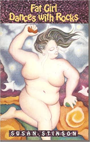 Front cover for the book Fat Girl Dances with Rocks by Susan Stinson