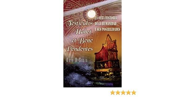 Amazon.com: Testiculos habet et bene pedentes (Spanish Edition) eBook: Rosa DeSouza: Kindle Store