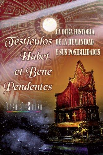 Testiculos habet et bene pedentes (Spanish Edition) by [DeSouza, Rosa]