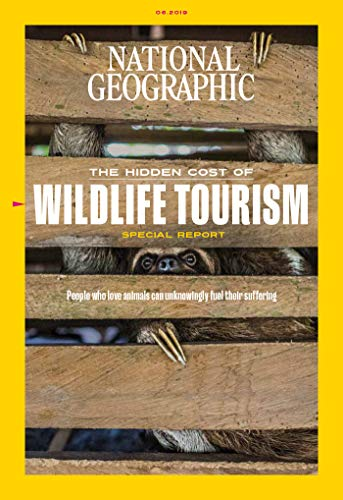 (National Geographic Magazine (June, 2019) The Hidden Cost Of Wildlife Tourism)