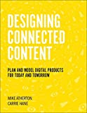 Designing Future-Friendly Content: Plan and Model Digital Products for Today and Tomorrow (Voices That Matter)