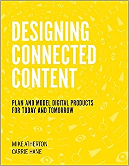 Book Designing Connected Content: Plan and Model Digital Products for Today and Tomorrow (Voices That Matter)