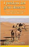 I predoni del gran deserto: con Introduzione e Note di Anna Morena Mozzillo (Italian Edition)