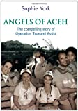 Front cover for the book Angels of Aceh : the compelling story of Operation Tsunami Assist by Sophie York