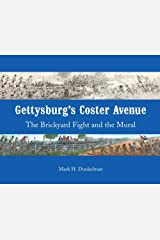 Gettysburg's Coster Avenue: The Brickyard Fight and the Mural Paperback