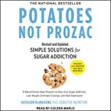Potatoes Not Prozac: Revised and Updated: Simple
