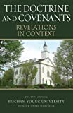 The Doctrine and Covenants, Revelations in Context: The 37th Annual Brigham Young University Sidney B. Sperry Symposium