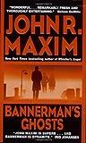 Bannerman's Ghosts, John R. Maxim, 0060005858