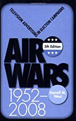 Air Wars: Television Advertising in Election Campaigns 1952-2008