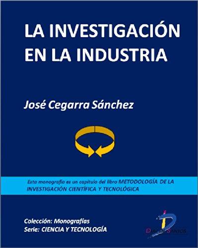 Descargar Libro La Investigación En La Industria : 1 José Cegarra Sánchez