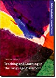 Teaching and Learning in the Language Classroom, Tricia Hedge, 0194421724