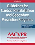 Guidelines for Cardia Rehabilitation and Secondary Prevention Programs-5th Edition With Web Resource