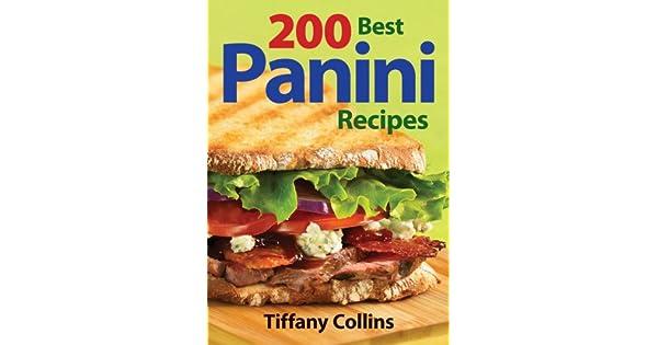 Amazon.com: 200 Best Panini Recipes (9780778802013): Tiffany ...
