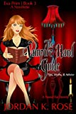 The Vampire Hand Guide: Tips, Myths & Advice: An Eva Prim Short Story (The Eva Prim Series Book 3)