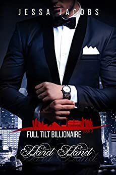 Hard Hand: A Billionaire Romance (Full Tilt Billionaire Book 3) by [Jacobs, Jessa]