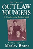 img - for The Outlaw Youngers: A Confederate Brotherhood book / textbook / text book