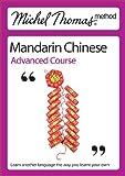 Michel Thomas Method: Mandarin Chinese Advanced Course (Michel Thomas Series)