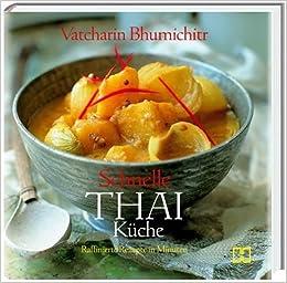 Schnelle Thai Küche: Raffinierte Rezepte in Minuten: Amazon.de ...