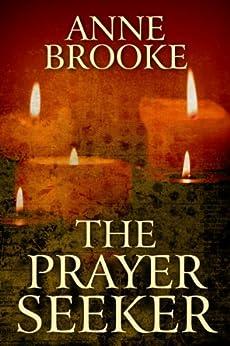 The Prayer Seeker by [Brooke, Anne]