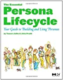 The Essential Persona Lifecycle: Your Guide to Building and Using Personas by Tamara Adlin (2010-05-25) (Paperback)