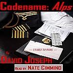 Codename: Alps: A Novelette | David Joseph