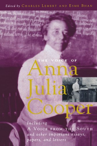 The Voice of Anna Julia Cooper: Including A Voice From the South and Other Important Essays, Papers, and Letters (Legacies Of Social Thought) (Legacies of Social Thought Series) (Important Papers)
