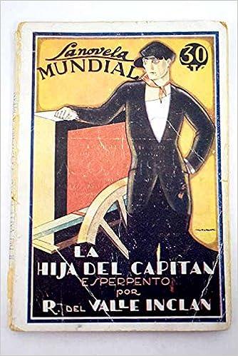 La hija del capitan: Amazon.es: Ramon del Valle-Inclan, Novela: Libros