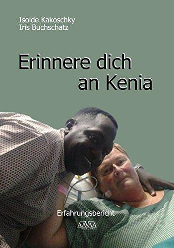 Erinnere dich an Kenia: Erfahrungsbericht