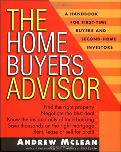 The Home Buyer's Advisor: A Handbook for First-Time Buyers