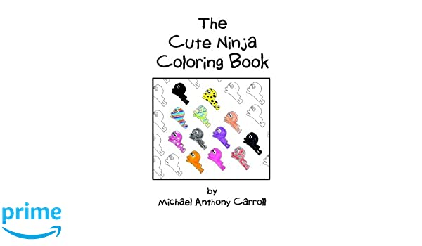The Cute Ninja Coloring Book: Amazon.es: Michael Anthony ...