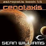 Cenotaxis: Astropolis Book 1.5 | Sean Williams