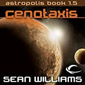 Cenotaxis: Astropolis Book 1.5 | Sean Williams
