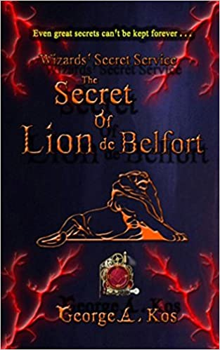 Wizards' Secret Service: The Secret of Lion de Belfort (Book 3)