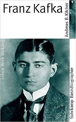franz kafka suhrkamp basisbiographien amazonde andreas b kilcher bcher - Franz Kafka Lebenslauf