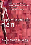 Experimental Man, David Ewing Duncan, 0470176784