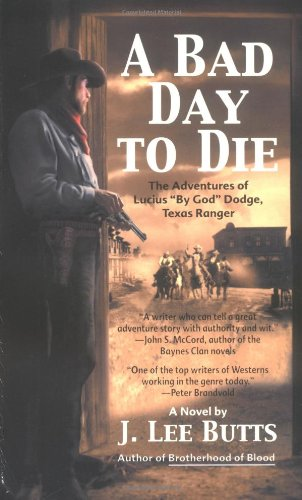 A Bad Day to Die: The Adventures of Lucius By God Dodge, Texas Ranger pdf