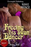 Freeing His Swan Dancer (Once Upon a Dream Book 5)