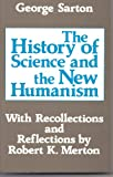 The History of Science and the New Humanism, Sarton, George, 0887387039