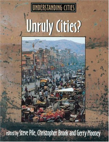 Download Unruly Cities?: Order/Disorder (Understanding Cities) Pdf
