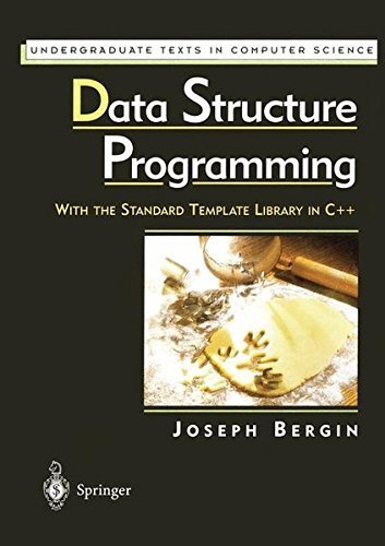 Download Data Structure Programming: With the Standard Template Library in C++ (Undergraduate Texts in Computer Science) Pdf